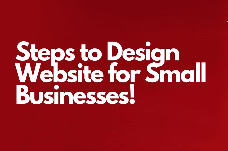 Website designing company in delhi explains steps to design website for small businesses.