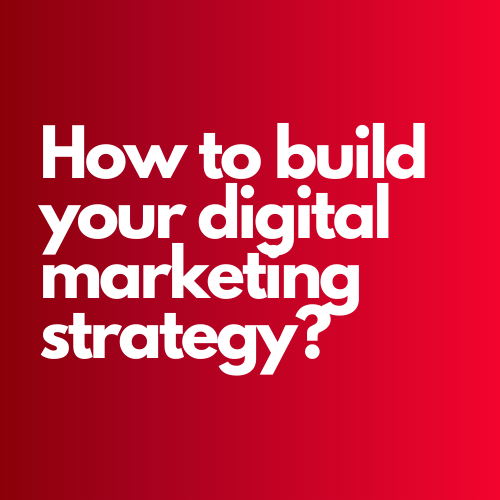 Digital Marketing Company in Delhi explains how you can build your digital marketing strategy
